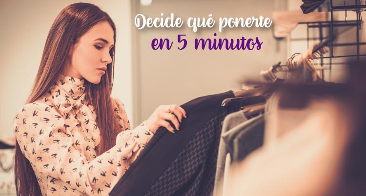 Gana la batalla: decide qué ponerte en 5 minutos